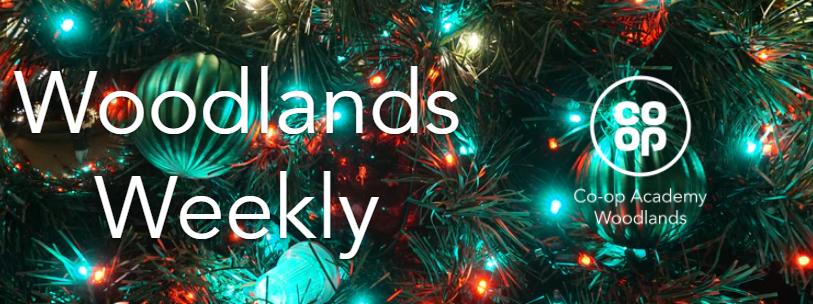 18th December 2020   Woodlands Weekly