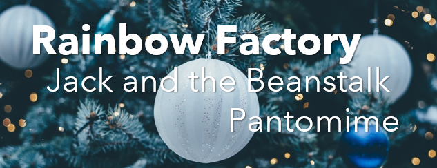The Rainbow Factory Pantomime | December 2020
