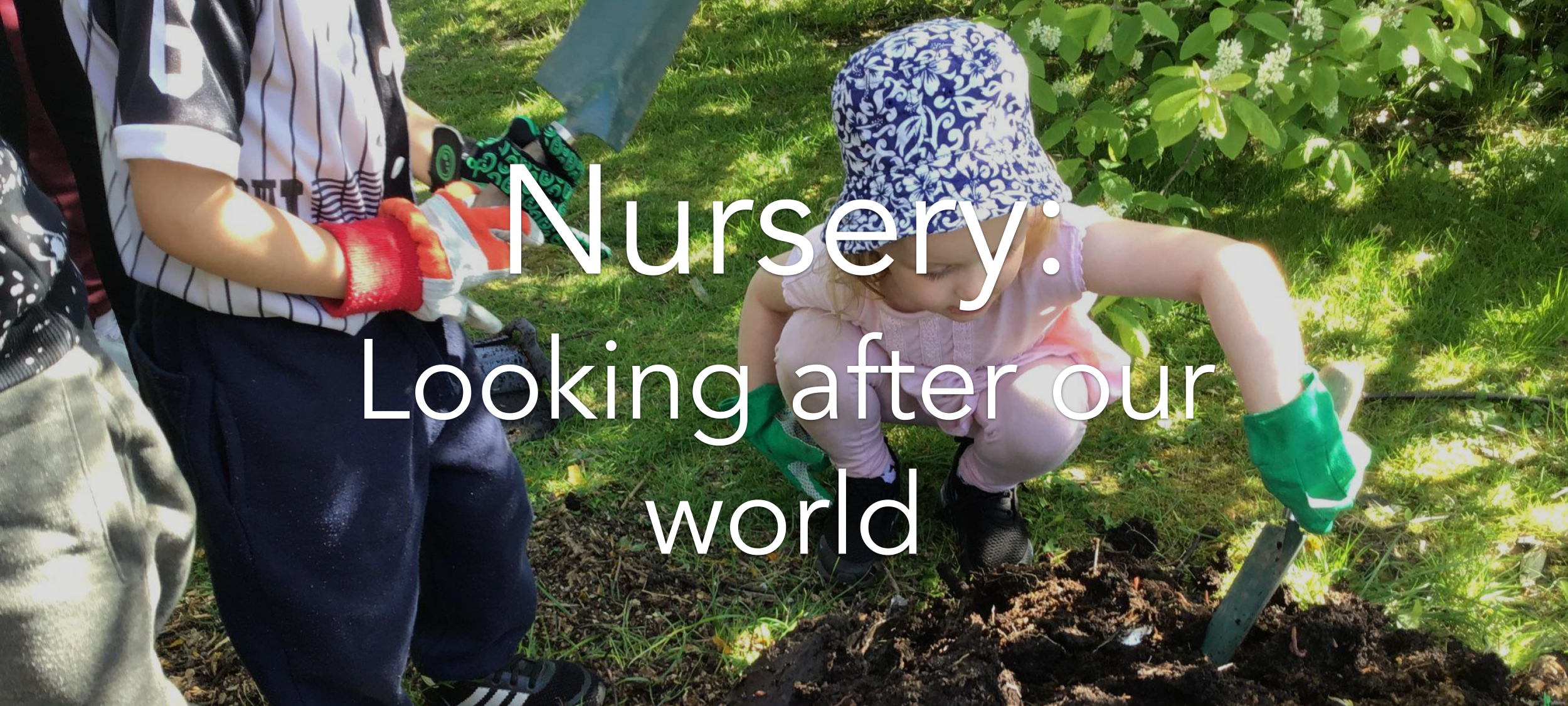 Nursery: Looking After Our World