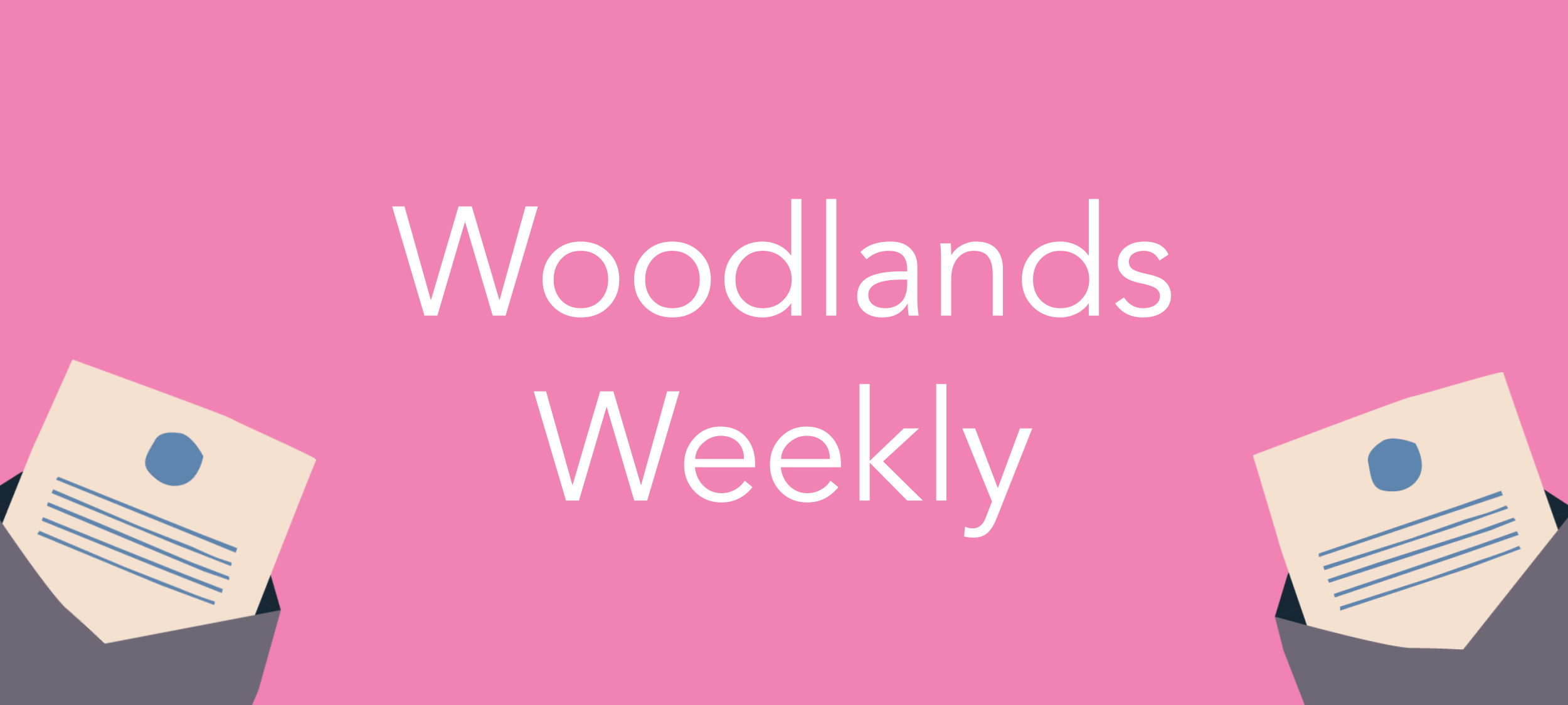 Woodlands Weekly | Friday 30th April 2021
