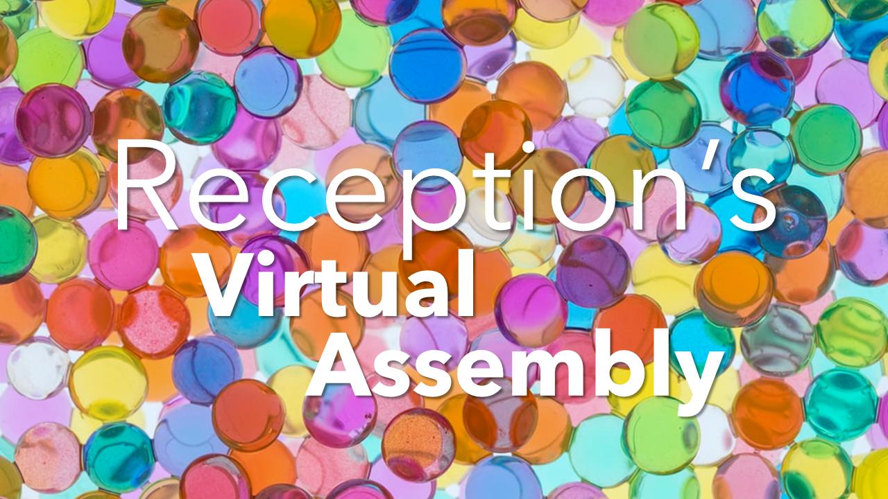 Reception's Virtual Assembly